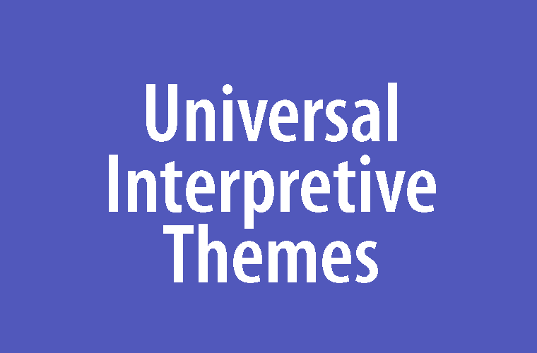Universal Interpretive Themes