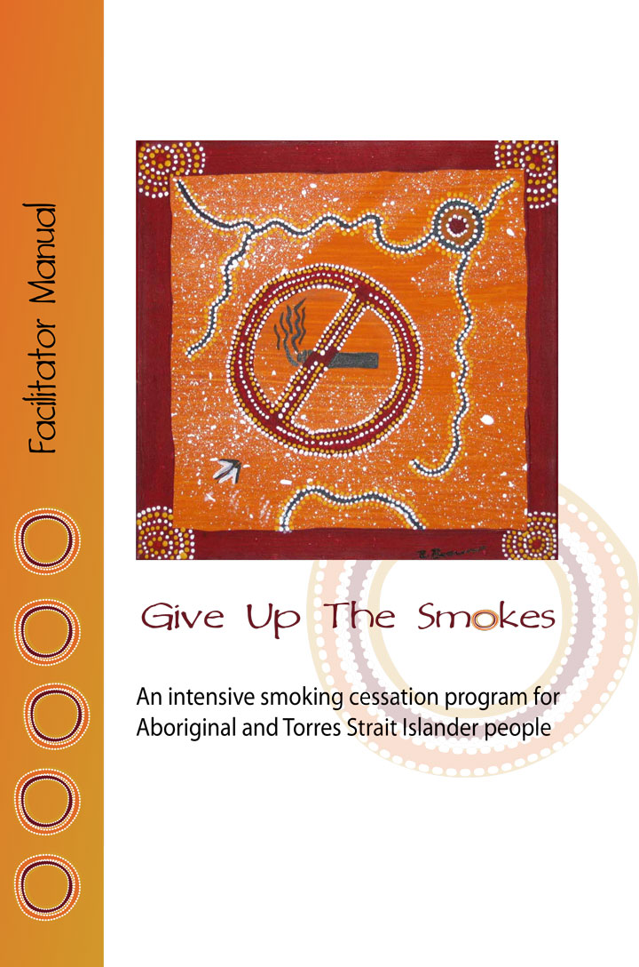 Indigenous Educational Material, Give Up The Smokes